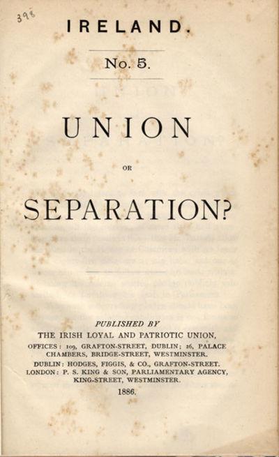 Dublin: Irish Loyal and Patriotic Union, 1886. 8vo. 29 pp. In the Irish Loyal and Patriotic Union se...