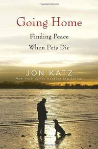image of Going Home: Finding Peace When Pets Die