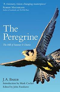 image of The Peregrine: he Hill of Summer & Diaries: J. A. Baker.