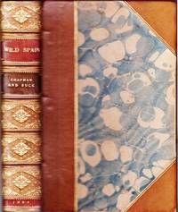 Wild Spain (Espana Agreste). Records of Sport with Rife, Rod and Gun, Natural History and Exploration