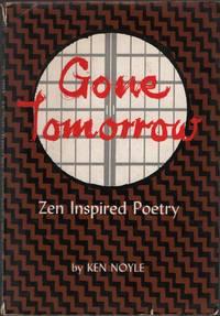 Gone Tomorrow: Zen Inspired Poetry