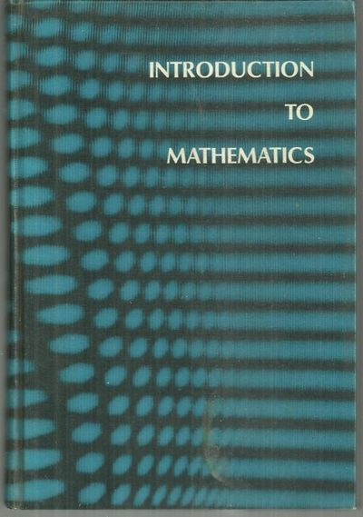 INTRODUCTION TO MATHEMATICS, Good, R. A.