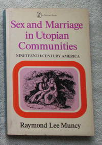 Sex and Marriage in Utopian Communities - Nineteenth-Century America