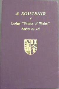 image of Souvenir of Lodge Prince of Wales Refrew No 426 - To commemorate the Centenary and the rededication of the Lodge by Brother Lord Bruce DL, JP, MA Most Worshipful Grand Master Mason of Scotland on the 2nd day of November 1963
