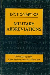 DICTIONARY OF MILITARY ABBREVIATIONS by  Mark  Eric; Warren - First Edition, First Printing  - 1994 - from 100 POCKETS (SKU: 017792)