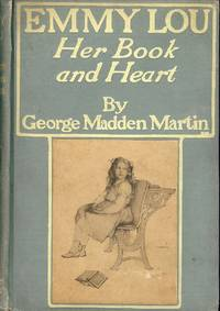 EMMY LOU: Her Book And Heart by  George Madden MARTIN - Hardcover - 1902 - from Antic Hay Books and Biblio.com