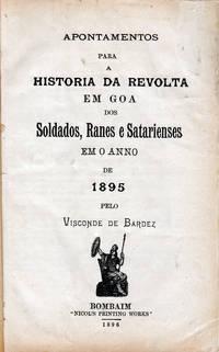 Apontamentos para a historia da revolta em Goa dos Soldados, Ranes e Satarienses em o anno de 1895