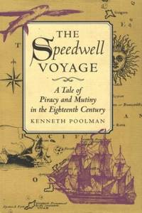 The Speedwell Voyage: A Tale of Piracy and Mutiny in the Eighteenth Century (Naval Institute Press)