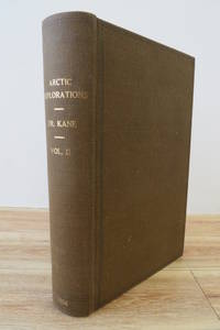 image of Arctic Explorations: The Second Grinnell Expedition in Search of Sir John Franklin 1853, '54, '55 (Volume 2 only)