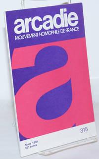 image of Arcadie: mouvement homophile de France, revue littéraire et scientifique, #315 27e année, mars 1980