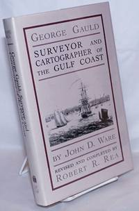 image of George Gauld: Surveyor and Cartographer of the Gulf Coast