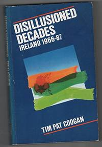 image of Disillusioned Decades: Ireland, 1966-87