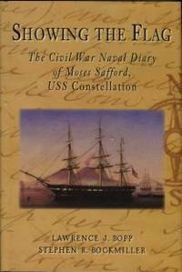 image of Showing The Flag: The Civil War Naval Diary Of Moses Safford, USS Constellation