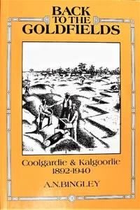 Back to the Goldfields. Coolgardie & Kalgoorlie 1892-1940