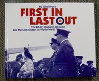 FIRST IN LAST OUT:  THE RCAF, WOMEN'S DIVISION AND NURSING SISTERS IN WORLD WAR II.
