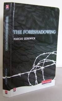 The Foreshadowing by  Marcus SEDGWICK - First Thus - 2007 - from Mad Hatter Books (SKU: 10C06)