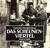 Das Scheunenviertel. Spuren eines verlorenen Berlins