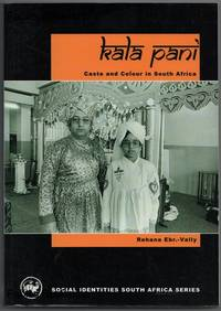 KALA PANI: CASTE AND COLOUR IN SOUTH AFRICA.