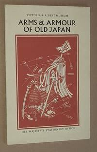 Arms & Armour of Old Japan (Victoria & Albert Museum Illustrated Booklet No.6)