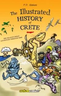 The Illustrated History of Crete by P.D. Giakas  - Paperback  - 2015  - from DEMETRIUS SIATRAS (SKU: 203373)