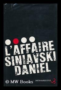 L Affaire Siniavski-Daniel ; Introduction and Notes by Pierre Forgues