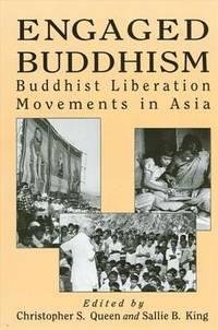 Engaged Buddhism : Buddhist Liberation Movements in Asia