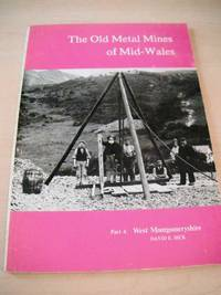 The Old Metal Mines of Mid-Wales. Part 4: West Montgomeryshire