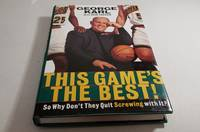 This Game's the Best!  So Why Dont They Quit Screwing With It? by George Karl with Don Yaeger - First Edition - 1997 - from Corliss Books (SKU: 000692)