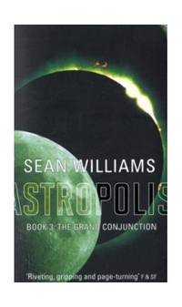 The Grand Conjunction: Book Three of Astropolis