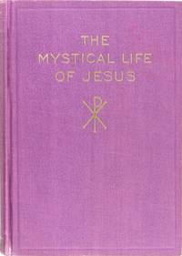 image of The Mystical Life of Jesus, Rosicrucian Library Volume No. 3