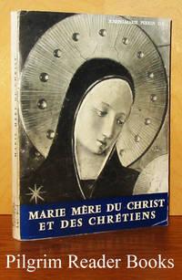 Marie mère du Christ et des chrétiens.