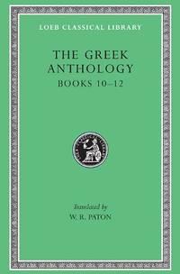 Greek Anthology: v. 4 (Loeb Classical Library)