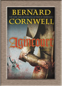 Agincourt: A Novel by Bernard Cornwell - Signed First Edition - from Elliott Books (SKU: EB150157)
