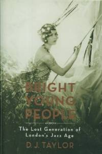 Bright Young People - The Lost Generation of London\'s Jazz Age
