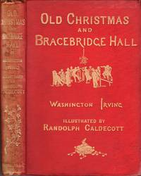 Old Christmas and Bracebridge Hall. Illustrated by Randolph Caldecott