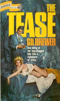 THE TEASE by  Gil Brewer - Paperback - First Edition - 1967 - from Lion & Phoenix Books and Biblio.com