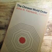 THE CHINESE WORLD ORDER : Traditional China's Foreign Relations (Harvard East Asian Series, 32)