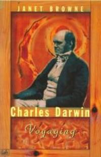 image of Charles Darwin: A Biography: Voyaging Vol 1
