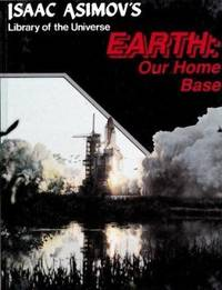 Earth : Our Home Base