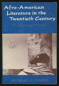 Afro-American Literature in the Twentieth Century: The Achievement of Intimacy by  Michael G COOKE - Paperback - 1984 - from Between the Covers- Rare Books, Inc. ABAA and Biblio.com