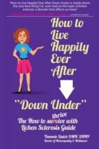 """How to Live Happily Ever After """"Down Under"""": The How To Thrive With Lichen..."""