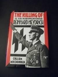 The Killing of SS Obergruppenfuhrer Reinhard Heydrich