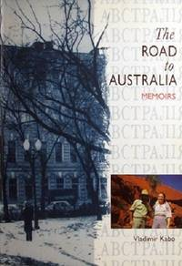 The Road To Australia: Memoirs