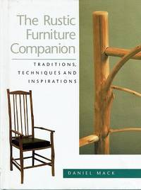 The Rustic Furniture Companion: Traditions, Techniques And Inspirations