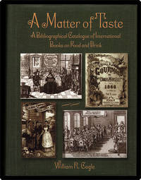 A matter of taste a bibliographical catalogue of international books on food and drink in the Lilly Library, Indiana University.