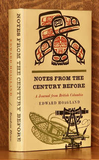 image of NOTES FROM THE CENTURY BEFORE, A JOURNAL FROM BRITISH COLUMBIA