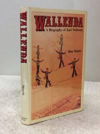 WALLENDA: A Biography of Karl Wallenda
