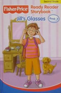 Jill's Glasses ( Fisher Price Ready Reader Storybook, Book 7)