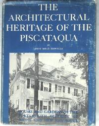image of The Architectural Heritage of the Piscataqua: Houses and Gardens of the Portsmouth District of Maine and New Hampshire