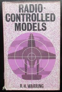 Radio-Controlled Models. Model Aircraft, boats and land vehicles. by Warring, R H - 1962